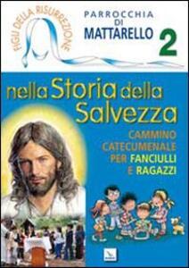 Figli della Risurrezione. Vol. 2: Nella storia della salvezza. Cammino catecumenale per fanciulli e ragazzi. - copertina