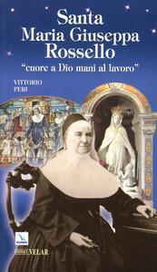 Santa Maria Giuseppa Rossello. «Cuore a Dio, mani al lavoro»