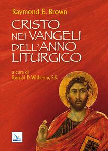 Cristo nei Vangeli dell'anno liturgico - Raymond E. Brown - copertina