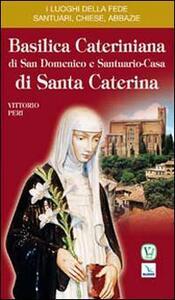 Basilica cateriniana di San Domenico e Santuario-casa di santa Caterina - Vittorio Peri - copertina