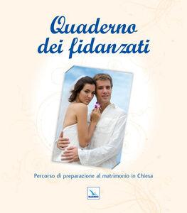 Foto Cover di Quaderno dei fidanzati. Percorso di preparazione al matrimonio in chiesa, Libro di  edito da Elledici