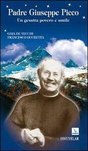 Libro Padre Giuseppe Picco. Un gesuita povero e umile Gaia Vecchi , Francesco Occhetta