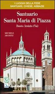 Santuario Santa Maria di Piazza. Busto Arsizio (Va)