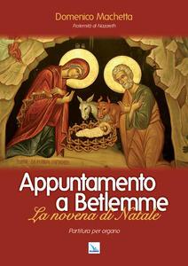 Appuntamento a Betlemme. Partitura. La novena di Natale - Domenico Machetta - copertina