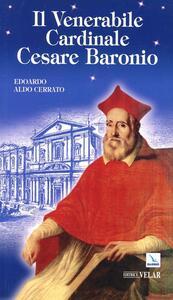 Il venerabile cardinale Cesare Baronio - Edoardo A. Cerrato - copertina