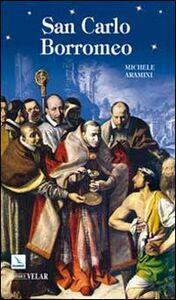 Foto Cover di San Carlo Borromeo, Libro di Michele Aramini, edito da Elledici