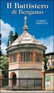 Foto Cover di Il battistero di Bergamo, Libro di Gilberto Sessantini, edito da Elledici