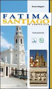 Libro Fatima. Santiago de Compostela. Guida pastorale Romeo Maggioni