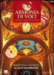 Repertorio liturgico nazionale Cei: il culto eucaristico. Armonia di voci. N. 3 luglio-settembre 2010. Con CD audio. Vol. 3 - copertina