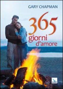 Foto Cover di 365 giorni d'amore, Libro di Gary Chapman, edito da Elledici