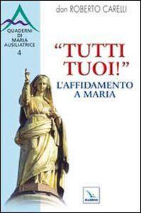 """Libro """"Tutti tuoi""""! L'affidamento a Maria Roberto Carelli"""