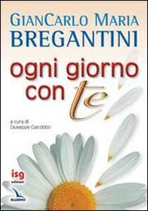 Libro Ogni giorno con te Giancarlo Maria Bregantini