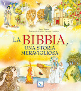 La Bibbia, una storia meravigliosa. Ediz. illustrata - Rhona Davies - copertina