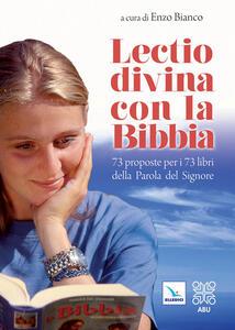 Lectio divina con la Bibbia. 73 proposte per i 73 libri della Parola del Signore - copertina