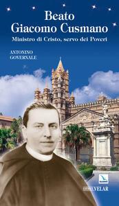 Beato Giacomo Cusmano. Ministro di Cristo, servo dei poveri - Antonino Governale - copertina