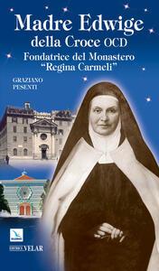 Madre Edwige della Croce OCD. Edwige Wielhorska fondatrice del monastero «Regina Carmeli» in Roma