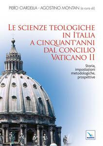 Le scienze teologiche in Italia a cinquant'anni dal Concilio Vaticano II. Storia, impostazioni metodologiche, prospettive - copertina
