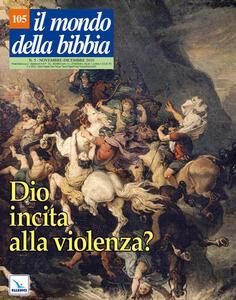 Il mondo della Bibbia (2010). Vol. 10: Dio incita alla violenza?.