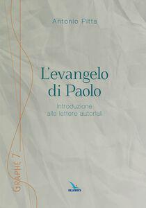 Foto Cover di L' evangelo di Paolo. Introduzione alle lettere autoriali, Libro di Antonio Pitta, edito da Elledici