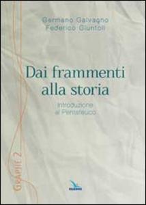 Libro Dai frammenti alla storia. Introduzione al Pentateuco Germano Galvagno , Federico Giuntoli