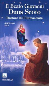 Libro Il beato Giovanni Duns Scoto. Dottore dell'Immacolata Girolamo Pica