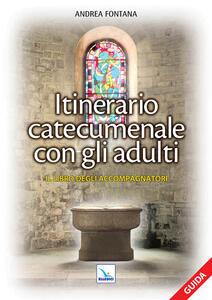 Catecumenato per adulti. Vol. 1: Itinerario catecumenale con gli adulti. Il libro degli accompagnatori.
