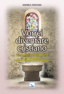 Libro Catecumenato per adulti. Vol. 4: Vorrei diventare cristiano. Il libro dei catecumeni. Quaresima e mistagogia. Andrea Fontana