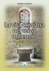Libro Catecumenato per adulti. Vol. 5: La vita cristiana nel terzo millennio. Il libro dei neofiti. Andrea Fontana