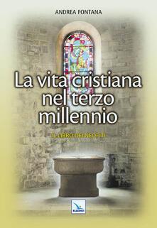 Catecumenato per adulti. Vol. 5: La vita cristiana nel terzo millennio. Il libro dei neofiti..pdf