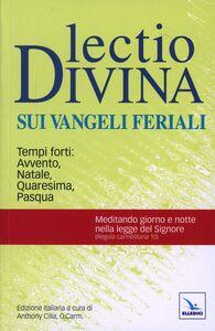 Libro Lectio divina sui Vangeli feriali. Tempi forti: Avvento, Natale, Quaresima, Pasqua