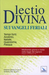Lectio divina sui Vangeli feriali. Tempi forti: Avvento, Natale, Quaresima, Pasqua