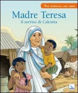 Madre Teresa il sorriso di Calcutta - Charlotte Grossetête - copertina