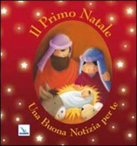 Il primo Natale. Una buona notizia per te - Juliet David - copertina