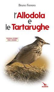Libro L' allodola e le tartarughe Bruno Ferrero