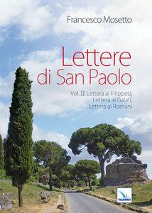 Libro Lettere di San Paolo. Vol. 2: Lettera ai Filippesi-Lettera ai Galati-Lettera ai Romani. Francesco Mosetto