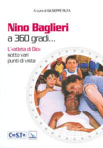 Foto Cover di Nino Baglieri a 360 gradi... L'«atleta di Dio» sotto vari punti di vista, Libro di  edito da Elledici