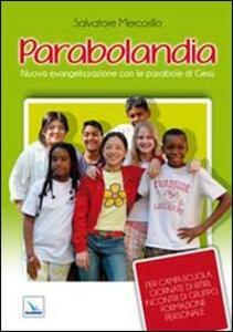 Parabolandia. Nuova evangelizzazione con le parabole di Gesù