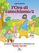 L' ora di catechismo. Quaderno operativo per il catechismo Cei «Venite con me». Vol. 2