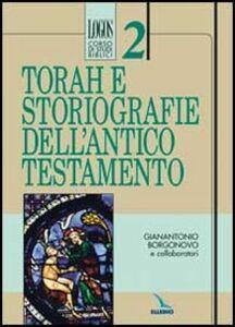 Libro Torah e storiografie dell'Antico Testamento Gianantonio Borgonovo