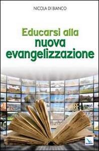 Educarsi alla nuova evangelizzazione