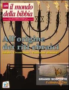 Il mondo della Bibbia (2011). Vol. 4: All'origine dei riti ebraici.