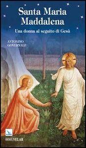 Libro Santa Maria Maddalena. Una donna al seguito di Gesù Antonino Governale