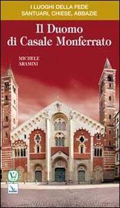 Foto Cover di Il duomo di Casale Monferrato, Libro di Michele Aramini, edito da Elledici