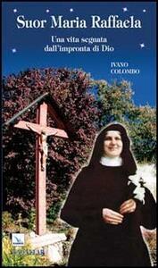Suor Maria Raffaela. Una vita segnata dall'impronta di Dio - Ivano Colombo - copertina