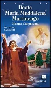 Beata Maria Maddalena Martinengo. Mistica cappuccina - Andrea Cassinelli - copertina