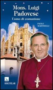 Mons. Luigi Padovese. Uomo di comunione - Paolo Martinelli - copertina