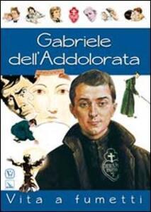 Gabriele dell'Addolorata. Vita a fumetti - Luigi Alunno - copertina