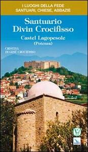 Santuario Divin Crocifisso. Castel Lagopesole (Potenza)