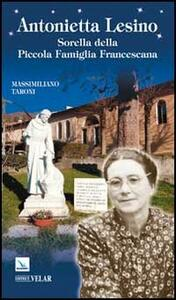 Antonietta Lesino. Sorella della Piccola Famiglia Francescana - Massimiliano Taroni - copertina