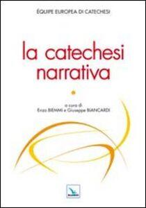Foto Cover di La catechesi narrativa, Libro di  edito da Elledici